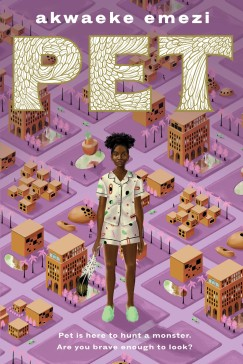 Review of PET by Akwaeke Emezi. Novel published on 10th September ...